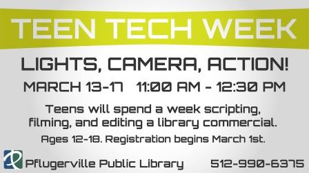 Lights Camera Action! March 13-17, 2017